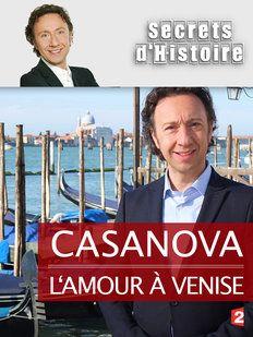 Secrets d'Histoire - Casanova : l'amour à Venise