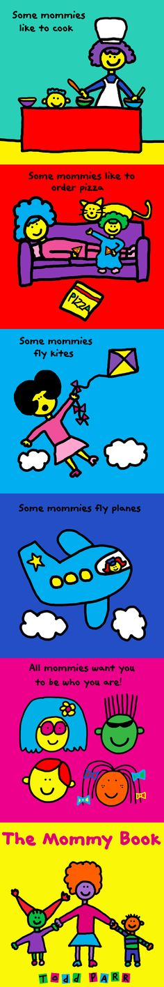 Happy Mother's Day! Love, Todd - The Mommy Book #mothersday [GOOD GOLLY, I love this from @Todd Parr.]