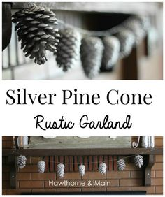 Silver Pine Cone Rustic Garland- Guest Post