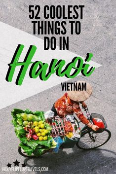 52 Coolest Activities in Hanoi to get your inspired for your own trip. There is so much to do in Hanoi, Vietnam's hectic capital, and after some extensive exploring, I have put together my own tried and tested list of the coolest things to do in Hanoi. Visit Vietnam, Hanoi Vietnam, North Vietnam, Laos, Vietnam Travel Guide, Asia Travel, Croatia Travel, Hoi An, Sri Lanka