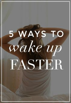 5 Ways to Wake Up Faster Every Morning | via @StyleCaster