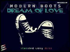 MODERN BOOTS - Dream Of Love (Xtended Lazy Mixx) [Italo Disco 2o17]