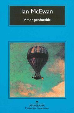 Existe en este libro un síndrome que consiste en abrazar la locura por culpa de la atracción y el enamoramiento. ¡Cuántas veces me he encontrado cerca de ese punto! Aunque el personaje de la historia sí se atreve a cruzar la frontera donde ya todo es terror y crueldad. I Love Books, Books To Read, Ian Mcewan, Book Recommendations, Nerd, My Love, Reading, Google, Random