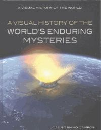 The Visual history of the World's Enduring Mysteries -  This intriguing book will fascinate any young reader with some of the most mysterious occurrences in history.