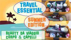 TRAVEL ESSENTIAL: Beauty da Viaggio CORPO&CAPELLI