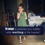 While I Wait...15 ways to entertain while waiting