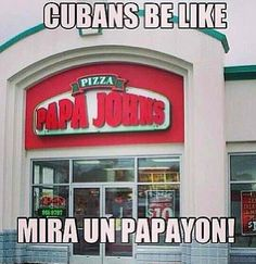 b9f9b933 Papa John's Cuban Humor, El Humor, Parents Be Like, Girls Be Like,