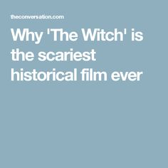 Why 'The Witch' is the scariest historical film ever