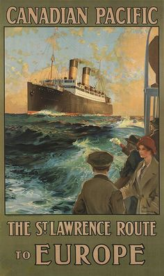 Canadian Pacific - the St Lawrence route to Europe - 1914 - artist : Odin Rosenvinge - paquebot - Poster Ads, Advertising Poster, Culture Art, Bus Travel, Travel Backpack, Vintage Boats, Art Graphique, Ship Art, Vintage Travel Posters