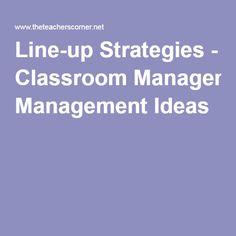 Line-up Strategies - Classroom Management Ideas