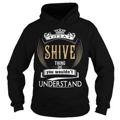 Cool  SHIVE  Its a SHIVE Thing You Wouldnt Understand  T Shirt Hoodie Hoodies YearName Birthday T-Shirts