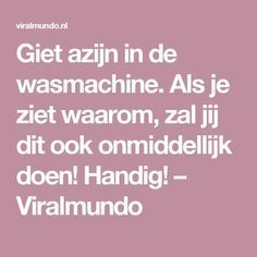 Giet azijn in de wasmachine. Als je ziet waarom, zal jij dit ook onmiddellijk doen! Handig! – Viralmundo Diy Cleaning Products, Cleaning Hacks, Good To Know, Baking Soda, Life Hacks, Diy And Crafts, Organize, Laundry, Van