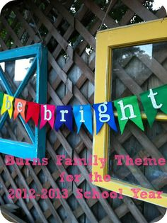 "Bringing Up Burns: 2012 Back To School Eve. Our Family Theme for the school year ""Be Bright! Back To School Art, Pre School, Classroom Setting, Classroom Decor, School Themes, School Ideas, Family Theme, Bring Up, Class Decoration"