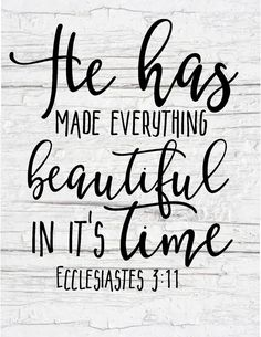 Free Farmhouse Scripture Prints- he has made everything beautifu in its time.jpg