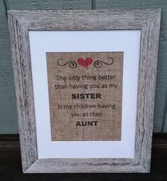 Aunt GiftSister GiftThe Only Thing Better Than Having You As My Sister Is Children Their Christmas Gift Birthday