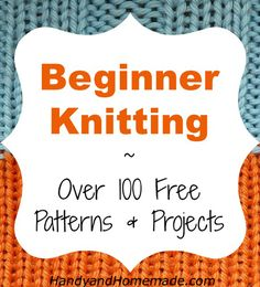 Over 100 Free Beginners Knitting Patterns And Projects