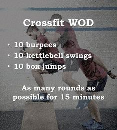 NOTICE STEADY GAINS IN YOUR CROSSFIT. Crossfit WOD 1. 15 minute full body cirucuit