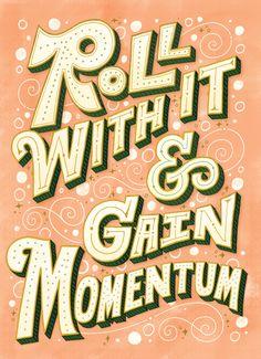 """""""Roll With It & Gain Momentum"""" by Mary Kate McDevitt, via marykatemcdevitt.com #lettering #handlettering"""