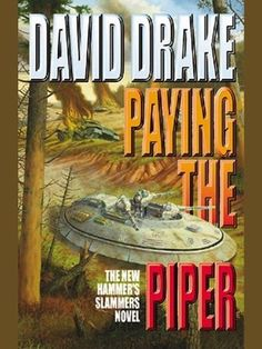 Paying the Piper (Hammer's Slammers Book 8) David Drake