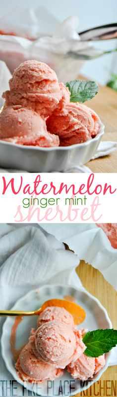 Watermelon Ginger Mint Sherbet! The perfect way to cool off this summer :)