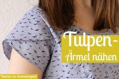 Tulpen-Ärmel nähen • Tutorial | Seemannsgarn • handmade