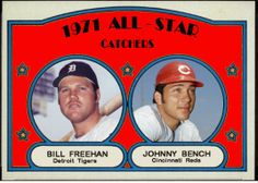 1972 Topps - 1971 All-Star Catchers, Bill Freehan, Detroit Tigers, Johnny Bench, Cincinnati Reds, Baseball Cards That Never Were