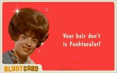 Hair don't!