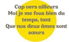 Louis Delort, Château de sable : Cap vers ailleurs, Moi je me fous bien du temps, tant Que nos deux âmes sont sœurs