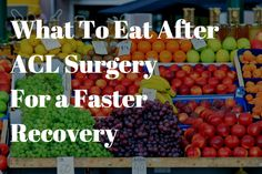 Listed are 6 things you need to eat after ACL surgery if you want to get back to playing sports fast!