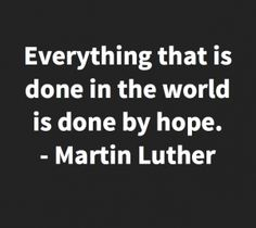 Martin Luther on hope.