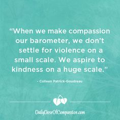 """""""When we make compassion our barometer, we don't settle for violence on a small scale. We aspire to kindness on a huge scale. Animal Rights Movement, Vegan Facts, Vegan Quotes, Say That Again, It's Meant To Be, Veganism, Compassion, Scale, Messages"""