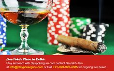 live poker in south delhi : Register now to start playing What other way can be better to earn money, than enjoying the process? Now you can play while you earn and winning gives you money, isn't this is the thing we love about poker? Join live poker in south Delhi and contact Saurabh Jain at playpokerguru@gmail.com or call +91 - 999 - 992 – 4385 for ongoing live poker to register, play and earn