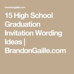 15 High School Graduation Invitation Wording Ideas High school