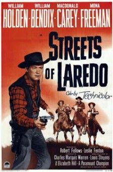 """Streets of Laredo"" - William Holden - William Bendix - MacDonald Carey - Mona Freeman - Directed by Robert Fellows - Re-Release Movie Poster - Paramount. Old Movie Posters, Original Movie Posters, Movie Poster Art, Cinema Posters, Western Film, Western Movies, Paramount Movies, Paramount Pictures, Old Movies"
