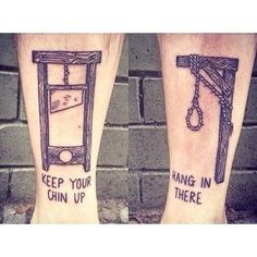 """""""Keep your chin up"""" & """"Hang in there"""" tattoos.  At least someone's got a sense of humour!! from: www.secretplaybook.com"""