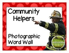 Community Helpers Photographic Word Wall   For those that prefer photos to clip art.  I like both for different purposes.