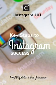Instagram 101: 7 Keys Steps to Instagram Success http://pegfitzpatrick.com/2014/09/08/instagram-101-key-steps-instagram-success/