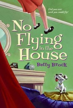 No Flying in the House--easy read, modern day fairy tale--with lots of twists and turns