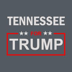 Awesome 'Tennessee+for+Trump' design on TeePublic!