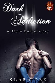 NEW LOGO ATTACHED!!! SO HAPPY!!!  Dark Addiction (A Tayla Dupre Story (Erotica) Book 1) eBook: Klara Dee: Amazon.co.uk: Kindle Store