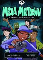 Media Meltdown: A Graphic Guide Adventure [eBook] by Liam O'Donnell