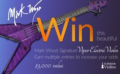 RePin this Mark Wood Signature Viper Electric Violin contest on your favorite board & add 15 more entries!