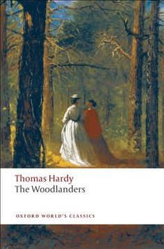 The Woodlanders - Thomas Hardy English Literature, Classic Literature, Jude The Obscure, The Flowers Of Evil, Gulliver's Travels, Penguin Classics, Book Posters, Book 1, Victorian