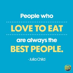Repin this food lovers' truth from Julia Child. Best Quotes, Fun Quotes, Good People, Wisdom, Good Things, Sayings, Words, Children
