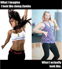 LOL. I don't do Zumba specifically, but this applies to my dance fitness class perfectly.