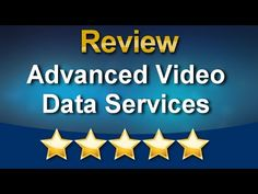 Advanced Video Data Services FairfieldImpressiveFive Star Review by Carl...