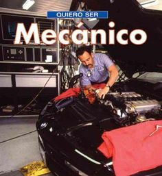 Quiero Ser Mecanico/I Want to Be a Mechanic