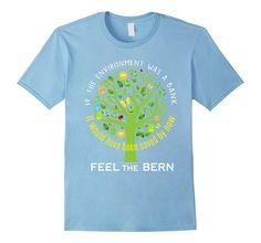 Funny If environment was a bank feelthebern climate change t-shirt now available on Amazon http://www.amazon.com/environment-feelthebern-climate-change-t-shirt/dp/B01DFMWNHW?ie=UTF8&*Version*=1&*entries*=0 #tshirts #tshirtdesign #tshirtprint #customapparel #tshirtlife #tees #funnyshirts