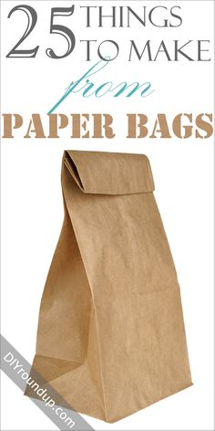 25 Things to Make From Paper Bags