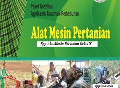 Download Rpp Alat Mesin Pertanian Smk Kelas X Mesin Pertanian Petani Mesin